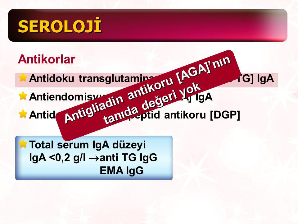 Antigliadin antikoru [AGA]'nın tanıda değeri yok